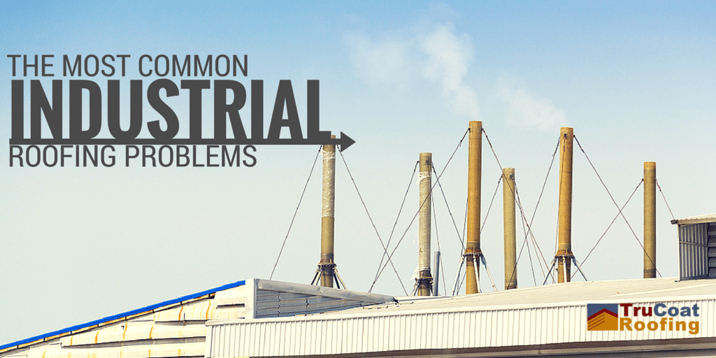 The Most Common Industrial Roofing Problems -